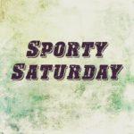 Sporty Saturday